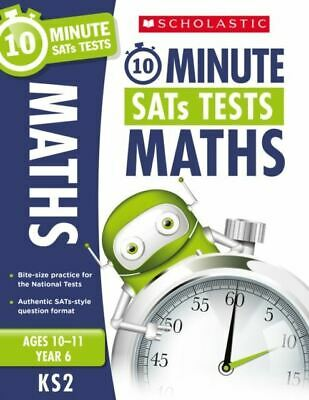 Scholastic 10-Minute SATs Tests: Maths - Year 6