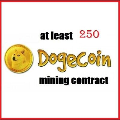 at least 250 Dogecoins 1 hour Dogecoin (DOGE) Cryptocurrency mining contract