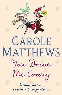 You Drive Me Crazy by Carole Matthews | Book | condition acceptable