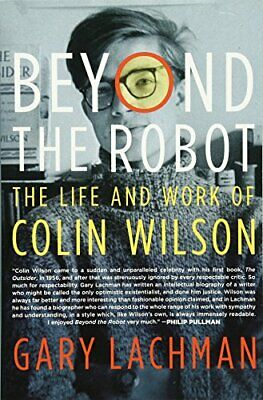 NEW - Beyond the Robot: The Life and Work of Colin Wilson