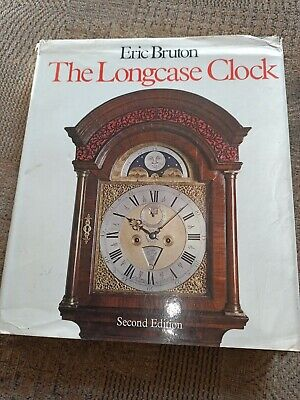 The Longcase Clock By Eric Bruton (Second Revised Edition) Hardback