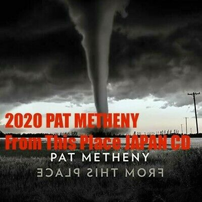 2020 PAT METHENY From This Place Antonio Linda Gwilym Meshell Gregoire Louis