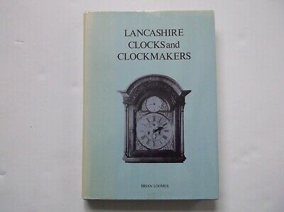 Lancashire Clocks Watchmakers Horology Loomes List Of Makers