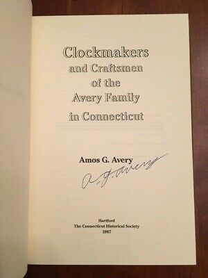 SIGNED 1987 Clockmakers and Craftsmen of the Avery Family in Connecticut, 1st CT