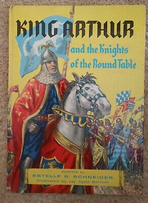 King Arthur and the Knights of the Round Table Estelle B. Schneider Jay Barnum