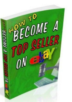 How to Become a Top Seller on eBay  PDF With Full Master Resell Right ebooks