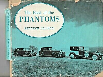 The Book of the Phantoms by Kenneth Ullyett  Rolls Royce