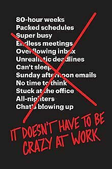 It Doesn't Have to Be Crazy at Work by Jason Fri... | Book | condition very good