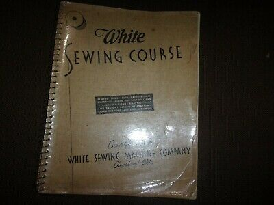 Vintage 1937 White Sewing Course Spiral Bound