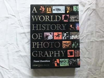 A World History of Photography *FIRST EDITION 1984*  Hard Cover Naomi Rosenblum