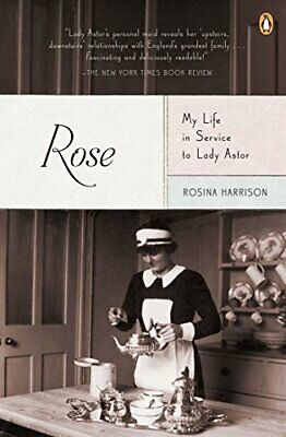 Rose: My Life in Service to Lady Astor by Harrison, Rosina (Paperback)