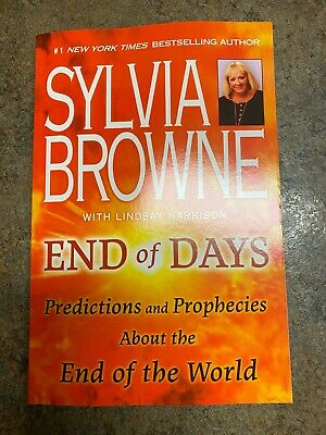 End of Days : Predictions and Prophecies about the End of the World by...