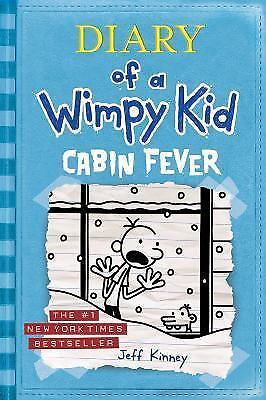 Diary of a Wimpy Kid: Cabin Fever Bk 6 by Jeff Kinney (Hardcover)