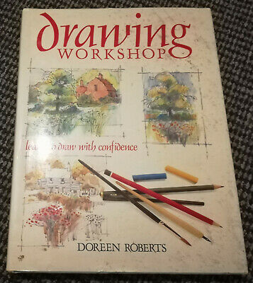 Drawing Workshop Learn To Draw With Confidence Roberts Doreen Used Good