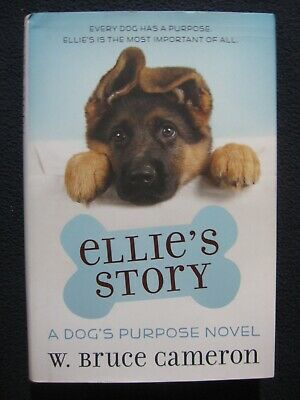 Ellie's Story: A Dog's Purpose Puppy Tale (A Dog's Purpose Puppy Tales) [Hardc..