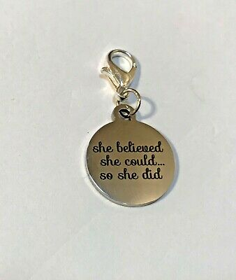HIGH QUALITY STAINLESS STEEL Charm dangle clip.SHE BELIEVED SHE COULD-SO SHE DID