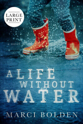A Life Without Water (Large Print) by Bolden, Marci.