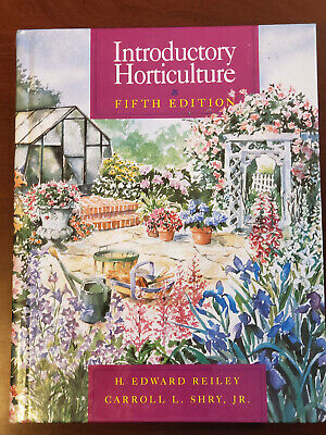 Introductory Horticulture Fifth Edition Hardback by Reiley and Shry,Jr.