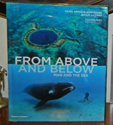 From Above and Below: Man and the Sea Yann Arthus-Bertrand; Brian Skerry