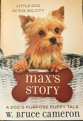 Max's Story (Puppy Tales: A Dog's Purpose #4) by Bruce Cameron
