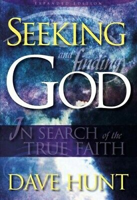 Seeking and Finding God by Dave Hunt