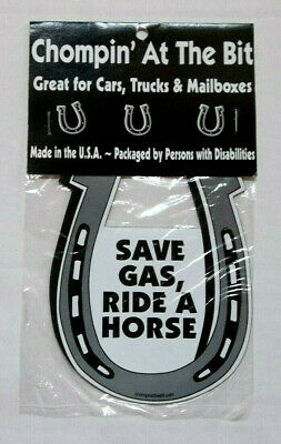 """Chompin' At The Bit """" Save Gas,Ride A Horse """" Magnet"""