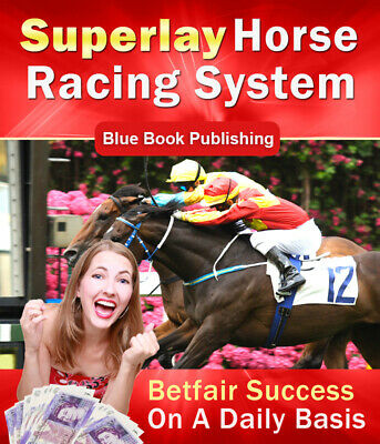 The Superlay Betting System For Laying Horses To Lose On Betfair