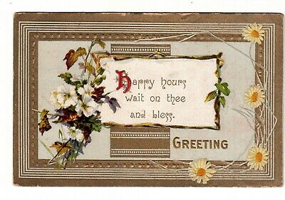 Happy Hours Wait on Thee and Bless Greeting Embossed Vintage Postcard 1910