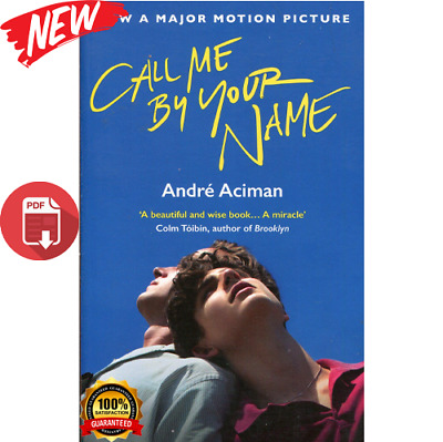 ✅CALL ME BY YOUR NAME by André Aciman ⏳ Fast Delivery ✅ ( P.D.F )