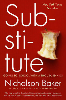 Substitute: Going to School with a Thousand Kids by Baker, Nicholson.