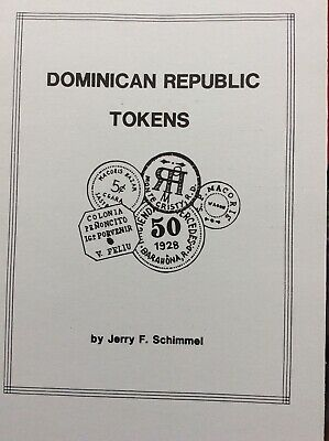 Dominican Republic Tokens Pamphlet By Jerry F. Schimmel 1992 Edition