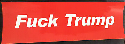 Anti TRUMP Political BUMPER STICKER - F*CK TRUMP
