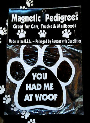 """Magnetic Pedigrees """" You Had Me At Woof """" Magnet"""