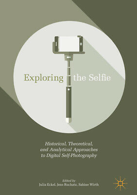 Exploring the Selfie ~ Julia Eckel ~  9783319579481