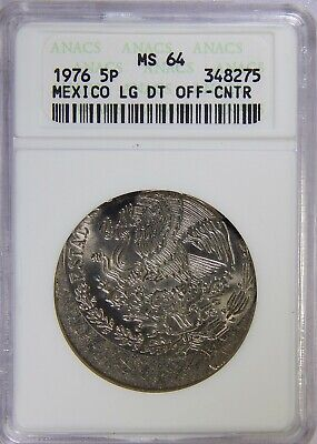 Error 1976 Mexican 5 Pesos Large Date Off Center ANACS MS-64