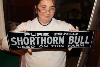 """Pure Bred Shorthorn Bull Used On This Farm Cow Feed 20"""" Embossed Metal Sign~Nice"""