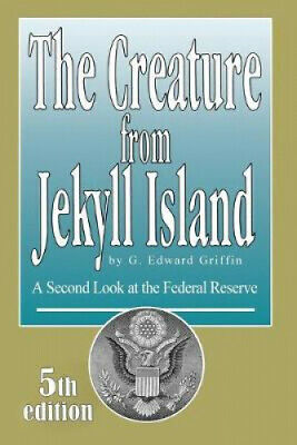 The Creature from Jekyll Island: A Second Look at the Federal Reserve.