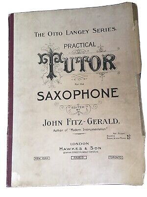 "Vintage/Antique Otto Langly "" Practical Tutor For The Saxaphone"". Very Old !"