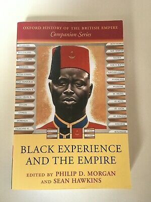 Black Experience and the Empire Edited By Philip Morgan & Sean Hawkins Hardcover