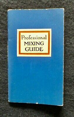 Professional Mixing Guide 1950 Booklet Angostura Wupperman Corporation