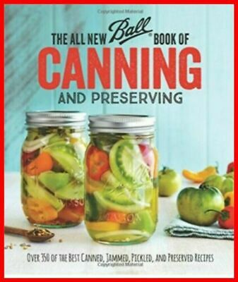 The All New Ball Book Of Canning And Preserving:Over 350 of the B