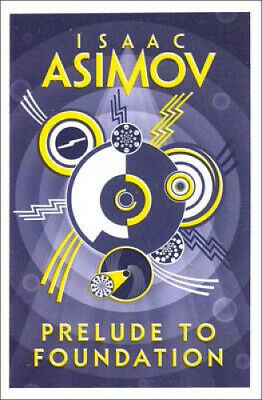 Prelude to Foundation by Isaac Asimov.