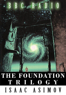 The Foundation Trilogy (Adapted by BBC Radio) This Book Is a Transcription of