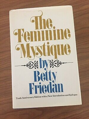 The Feminine Mystique by Betty Friedan Signed 10th Anniversary 1974 Hardcover
