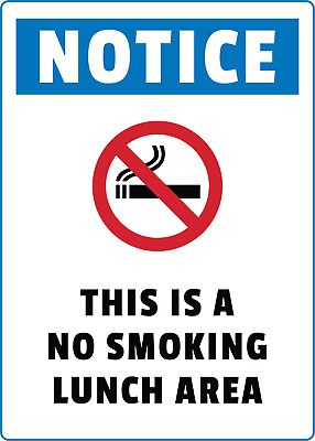 NOTICE! THIS IS A NO SMOKING LUNCH AREA | Adhesive Vinyl Sign Decal