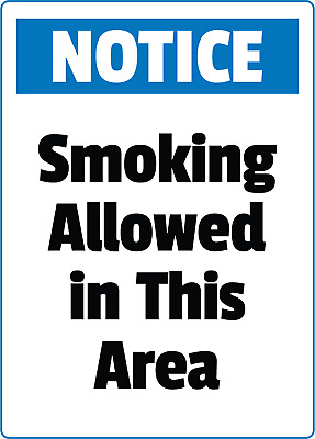 NOTICE! SMOKING ALLOWED IN THIS AREA | Adhesive Vinyl Sign Decal