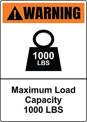 WARNING! MAXIMUM LOAD CAPACITY 1000 LBS | Adhesive Vinyl Sign Decal
