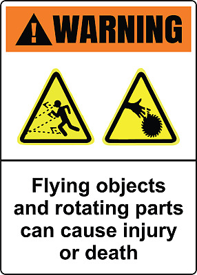 FLYING OBJECTS AND ROTATING PARTS CAN CAUSE INJURY  | Adhesive Vinyl Sign Decal