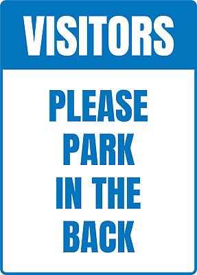 VISITORS PLEASE PARK IN THE BACK | Adhesive Vinyl Sign Decal