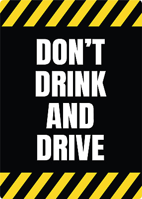 DON'T DRINK AND DRIVE | Adhesive Vinyl Sign Decal